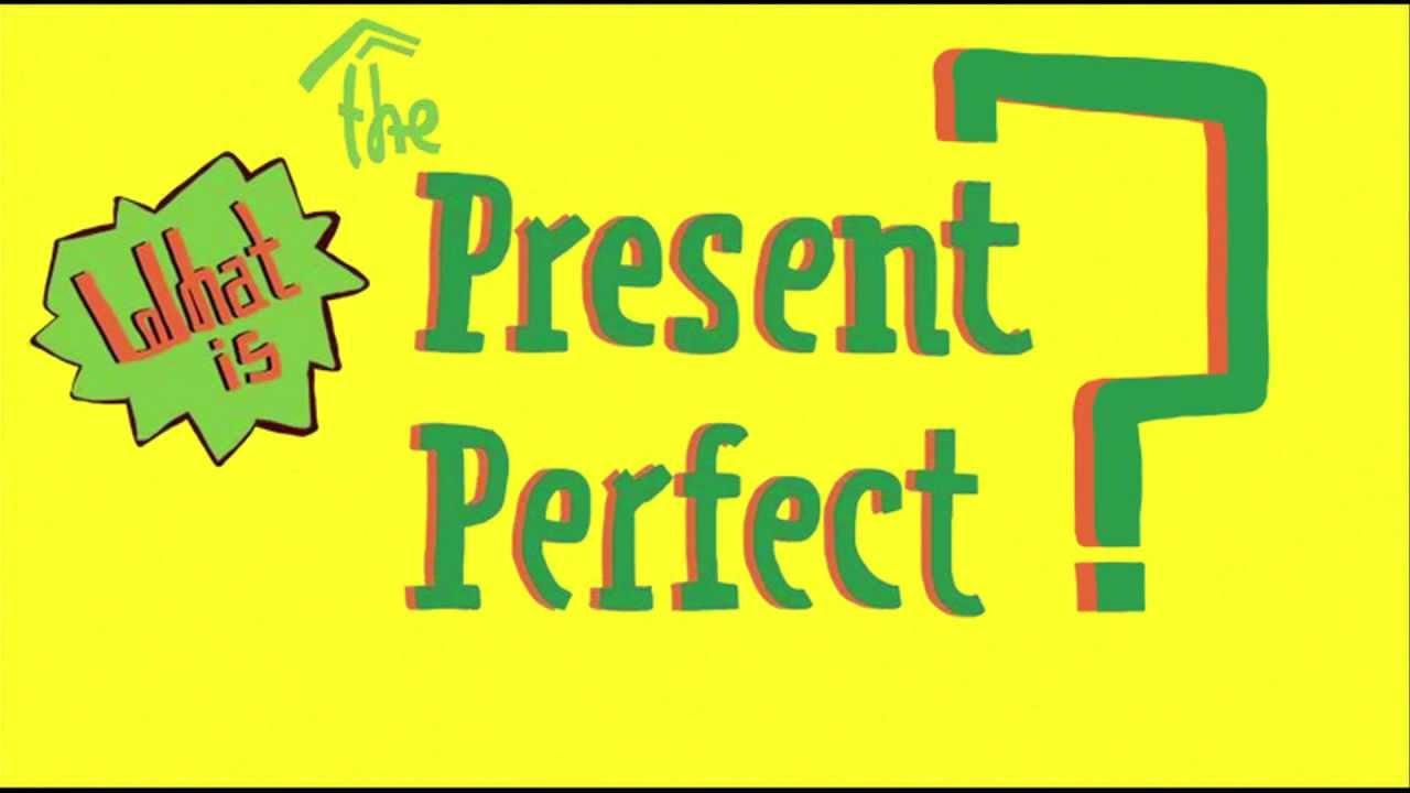 Comprendre et utiliser le present perfect en anglais